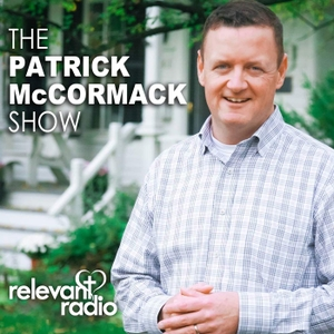 The Patrick McCormack Show – Relevant Radio by Relevant Radio