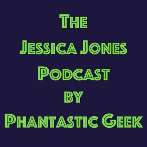 The Jessica Jones Podcast by Phantastic Geek by Matt Lafferty & Pieter Ketelaar