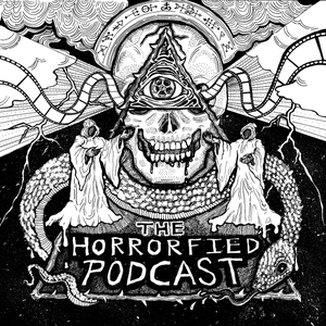 The Horrorfied Podcast by Authentically Odd/Ash Tree Lane Productions