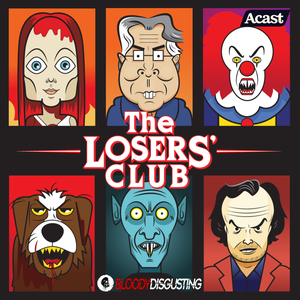 The Losers' Club: A Stephen King Podcast by Bloody Disgusting Podcast Network