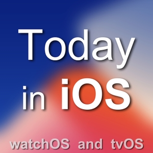 Today in iOS  - The Unofficial iPhone, iPad, and Apple Watch Podcast by Rob @ podCast411 and  Part of the podcast411network