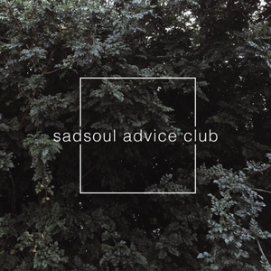 sadsoul advice club by sadsoul advice club