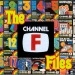 The Channel F Files by Willie! and Scott Schreiber