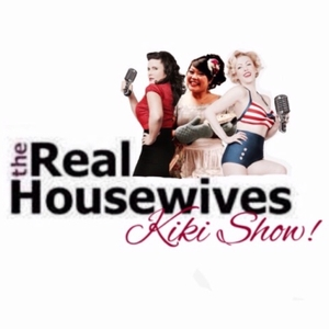 The Real Housewives Kiki Show! by Housewives Kiki Show