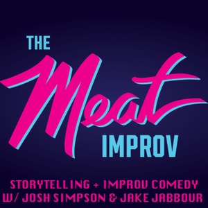 The MEAT Improv with Jake Jabbour and Josh Simpson by Boardwalk Audio