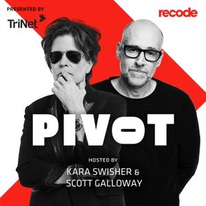 Pivot with Kara Swisher and Scott Galloway by Recode