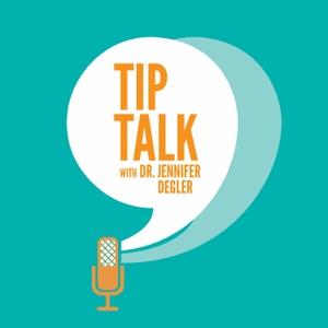 Tip Talk with Dr. Jennifer Degler by Dr. Jennifer Degler: Psychologist and life coach