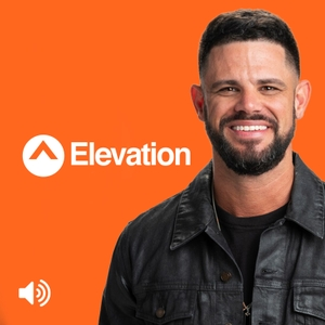 Elevation with Steven Furtick Podcast
