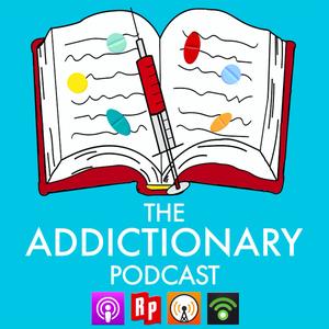The Addictionary Podcast by The Addictionary Podcast