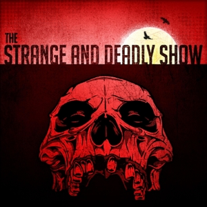 The Strange and Deadly Show by Christopher Clayton and Tom Elliot