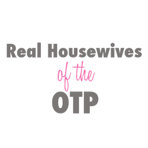 The Real Housewives of the OTP by Tara Barnhill, Kim McCarthy
