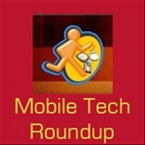 MobileTechRoundup by Matthew Miller and Kevin C.Tofel