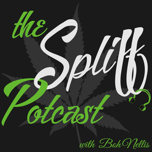 The Spliff Potcast by Boh Nellis