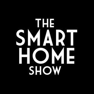 The Smart Home Show by Richard Gunther and Adam Justice