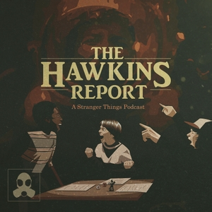 The Hawkins Report: A Stranger Things Podcast by LSG Media