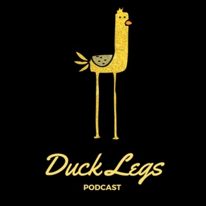 The Duck Legs Podcast by Duck Legs