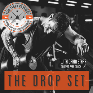 The Drop Set:  Bodybuilding Discussion on training, nutrition, motivation and more by Darin Starr