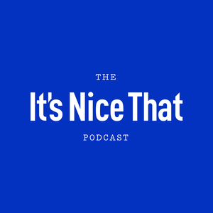 The It's Nice That Podcast by Radio Wolfgang