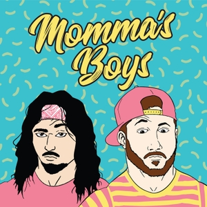 The Momma's Boys Podcast by Omar Isuf & Mike Farr