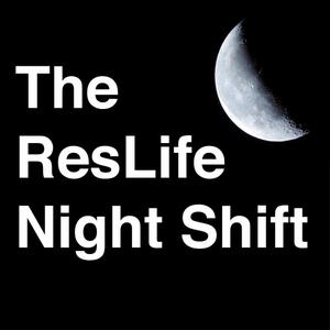 The ResLife Night Shift by Joe Ybarra