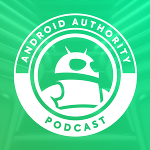 Android Authority Podcast by AndroidAuthority.com