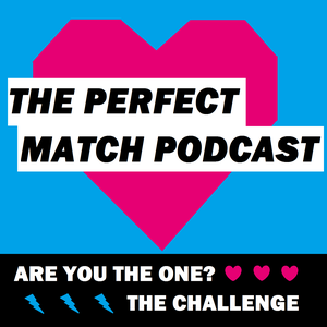 The Perfect Match Podcast: An Are You The One & The Challenge on MTV Podcast by The Perfect Match Podcast