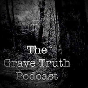 The Grave Truth Podcast by The Grave Truth Podcast