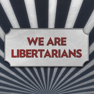 We Are Libertarians with Chris Spangle by We Are Libertarians