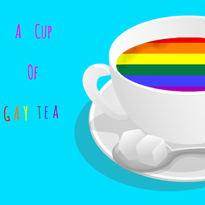 A Cup of Gay Tea by A Cup Of Gay Tea