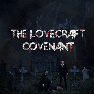 The Lovecraft Covenant by The Lovecraft Covenant