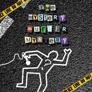 The Mystery Murder Mystery by The Mystery Murder Mystery