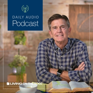 Living on the Edge with Chip Ingram Daily Podcast by Chip Ingram