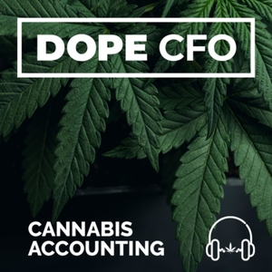 The Cannabis Accounting Podcast by DOPE CFO by DOPE CFO