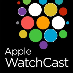 The Apple WatchCast Podcast - A podcast dedicated to the Apple Watch by Apple WatchCast