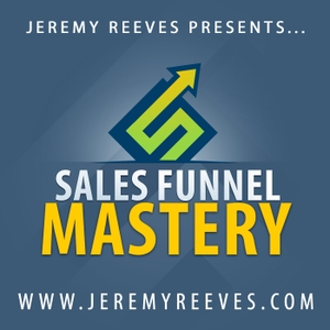 Sales Funnel Mastery: Business Growth | Conversions | Sales | Online Marketing by Jeremy Reeves: Sales funnel specialist | If you like experts such as Brendan Bruchard, Jon Benson, Ben Settle or John Pohly you'll love this!