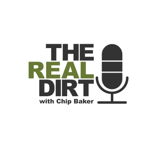 The Real Dirt with Chip Baker by The Real Dirt with Chip Baker
