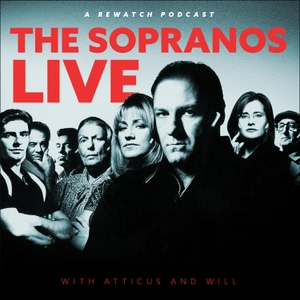 The Sopranos: Live with Atticus and Will