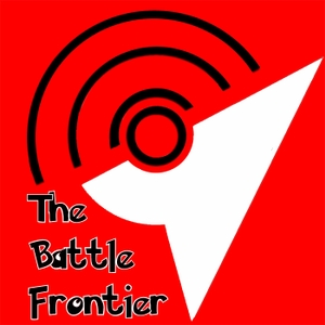 The Battle Frontier - A Pokemon Podcast by The Battle Frontier - A Pokemon Podcast
