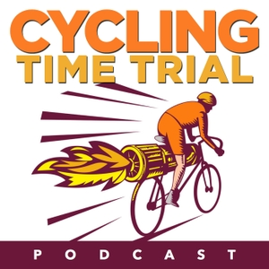 Cycling Time Trial Podcast by Mark Florence
