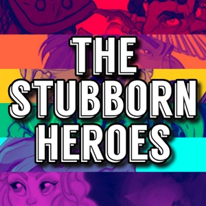 The Stubborn Heroes: A D&D Podcast by The Stubborn Heroes: A D&D Podcast