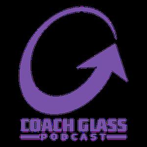 Coach Glass Podcast by Jason Glass
