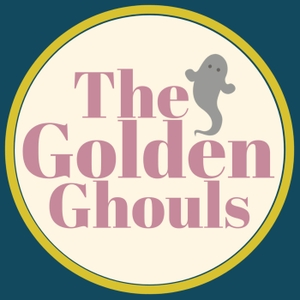 The Golden Ghouls by Alyssa Minnis Kaste, Emily Alston and Kyley Dolan