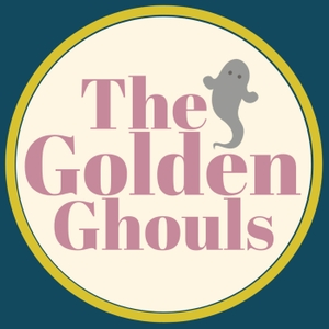The Golden Ghouls by Alyssa Minnis Kaste, Emily Alston and Kyley Smiley