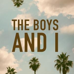 The Boys & I by The Boys & I