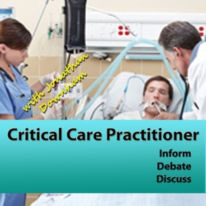 Critical Care Practitioner by Jonathan Downham: Advanced Critical Care Practitioner, Teaching, Sharing and Interviewing.