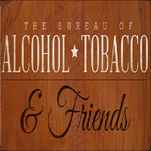 The Bureau of Alcohol, Tobacco, and Friends by BATF