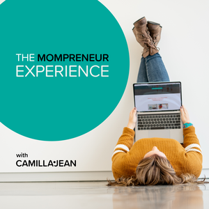 The Mompreneur Experience by Camilla-Jean