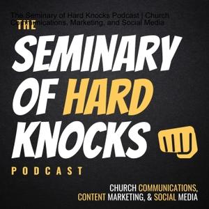 The Seminary of Hard Knocks Podcast | Church Communications, Marketing, and Social Media by Seth Muse | Church Communications Consultant