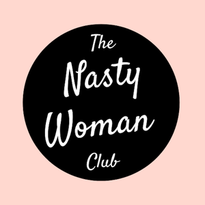 The Nasty Woman Club by Lipp Media