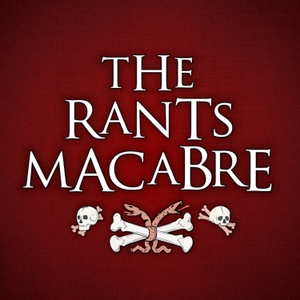 The Rants Macabre by Darren & Mindy